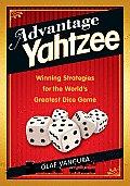 Advantage Yahtzee Winning Strategies for the Worlds Greatest Dice Game