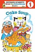 Richard Scarrys Readers Level 1 Cake Soup