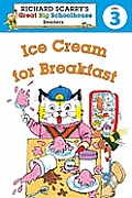 Richard Scarrys Readers Level 3 Ice Cream for Breakfast
