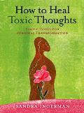How to Heal Toxic Thoughts Simple Tools for Personal Transformation