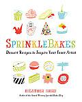 SprinkleBakes Dessert Recipes to Inspire Your Inner Artist