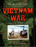 Real History of the Vietnam War A New Look at the Past