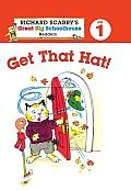 Richard Scarrys Readers Level 1 Get That Hat