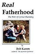 Real Fatherhood: The Path of Lyrical Parenting