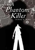 A Phantom Killer