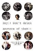 Hey!! Don't Drink Anymore of That!!