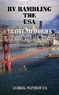 RV Rambling the USA: Travel Memories
