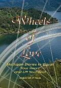 Wheels of Love: Michigan Stories to Warm Your Heart and Lift Your Soul