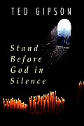Stand Before God in Silence
