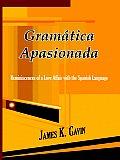 Gramatica Apasionada: Reminiscences of a Love Affair with the Spanish Language