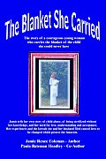 The Blanket She Carried: The story of a courageous young woman who carries the blanket of the child she could never have