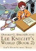 Lee Knight's World (Book 2): Lee's High School Years
