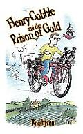 Henry Cobble and the Prison of Gold