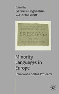 Minority Languages in Europe: Frameworks, Status, Prospects