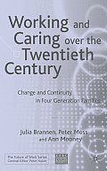 Working and Caring Over the Twentieth Century: Change and Continuity in Four-Generation Families