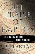In Praise of Empires Globalization & Order