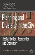 Planning and Diversity in the City: Redistribution, Recognition and Encounter