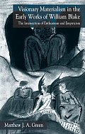 Visionary Materialism in the Early Works of William Blake: The Intersection of Enthusiasm and Empiricism
