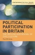 Political Participation in Britain: The Decline and Revival of Civic Culture