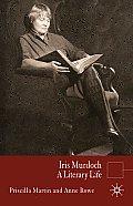 Iris Murdoch: A Literary Life