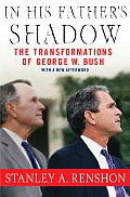 In His Fathers Shadow The Transformations of George W Bush
