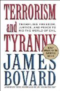 Terrorism & Tyranny Trampling Freedom Justice & Peace to Rid the World of Evil