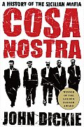 Cosa Nostra A History Of The Sicilian