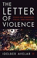 Letter of Violence Essays on Narrative Ethics & Politics