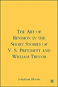 The Art of Revision in the Short Stories of V.S. Pritchett and William Trevor