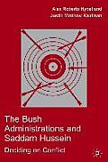 Bush Administrations & Saddam Hussein Deciding On Conflict