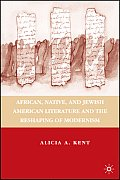 African, Native, and Jewish American Literature and the Reshaping of Modernism