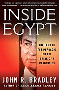 Inside Egypt The Land of the Pharaohs on the Brink of a Revolution