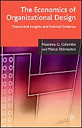 The Economics of Organizational Design: Theoretical Insights and Empirical Evidence