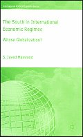 The South in International Economic Regimes: Whose Globalization?
