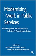 Modernising Work in Public Services: Redefining Roles and Relationships in Britain's Changing Workplace