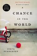 Chance in the World An Orphan Boy a Mysterious Past & How He Found a Place Called Home