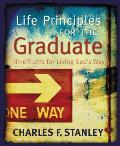 Life Principles for the Graduate Nine Truths for Living Gods Way