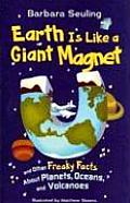 Earth Is Like a Giant Magnet & Other Freaky Facts about Planets Oceans & Volcanoes