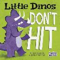 Little Dinos Dont Hit
