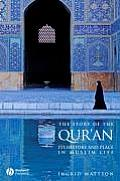 Story of the Quran Its History & Place in Muslim Life