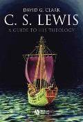 C.S. Lewis: A Guide to His Theology