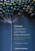 Group Dynamics & Team Interventions Understanding & Improving Team Performance