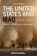 United States & Iraq Since 1990 A Brief History With Documents
