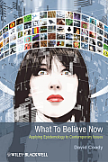 What to Believe Now: Applying Epistemology to Contemporary Issues