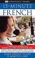 15 Minute French A Complete Course with Book & Two 60 Minute CDs