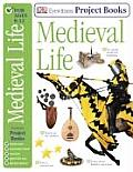 Medieval Life DK Eyewitness Project Books for Ages 8 12