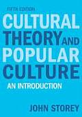 Cultural Theory & Popular Culture An Introduction 5th Edition
