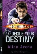 Doctor Who Decide Your Destiny 2 Alien Arena
