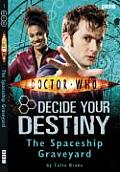 Doctor Who Decide Your Destiny the Spaceship Graveyard