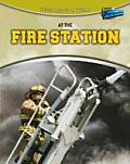 At the Fire Station. Louise Spilsbury